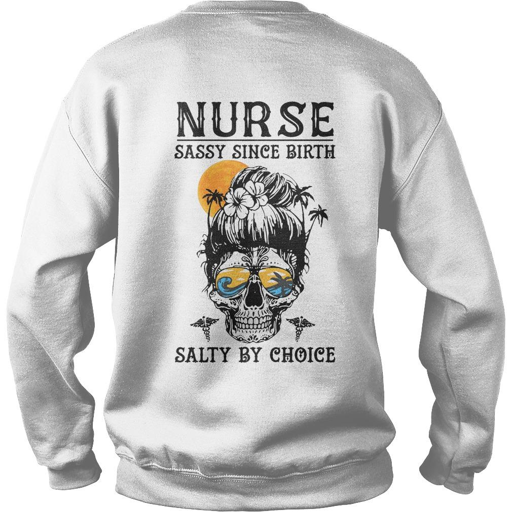 Nurse Sassy Since Birth Salty By Choice Sweater