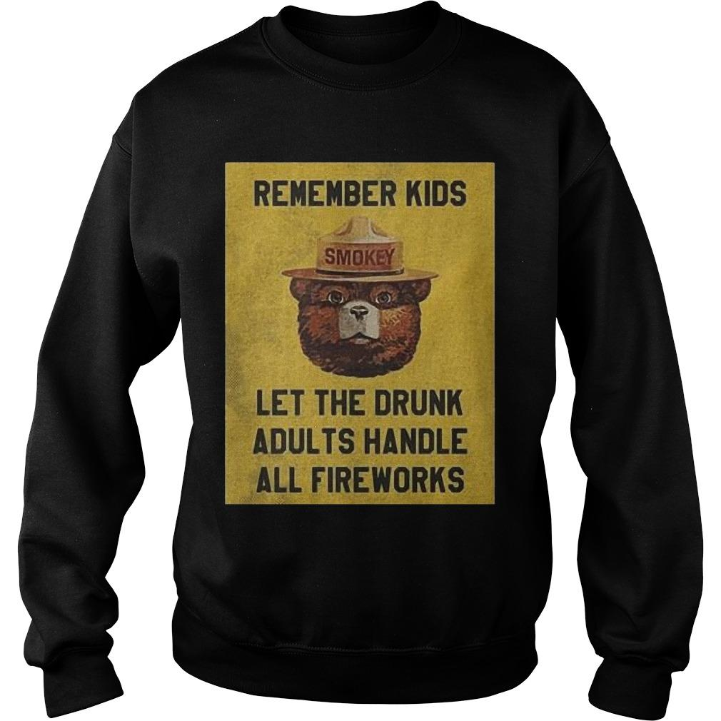 Remember Kids Let The Drunk Adults Handle All Fireworks Sweater