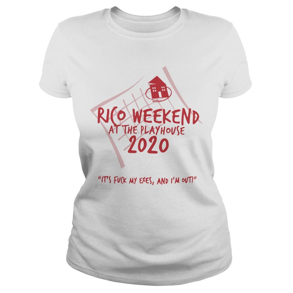 Rico Weekend At The Playhouse 2020 It's Fuck My Exes Longsleeve