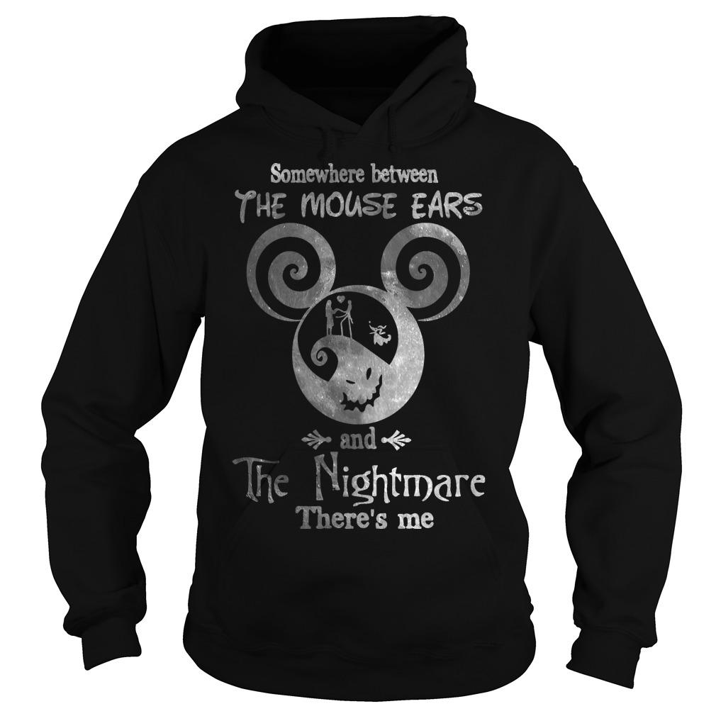 Somewhere Between The Mouse Ears And The Nightmare There's Me Hoodie