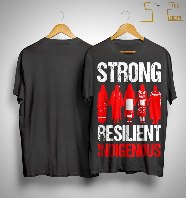 Strong Resilient Indigenous Shirt