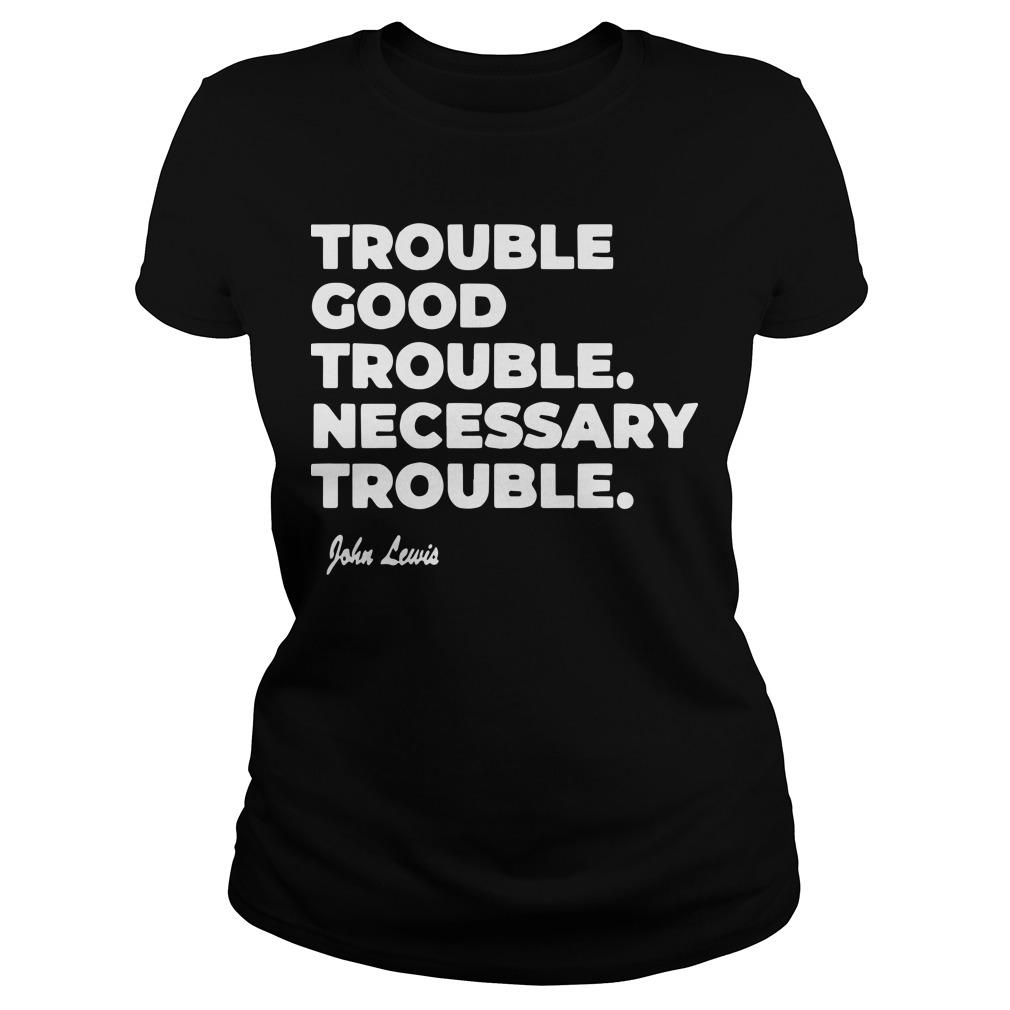 Trouble Good Trouble Necessary Trouble Good Trouble Longsleeve