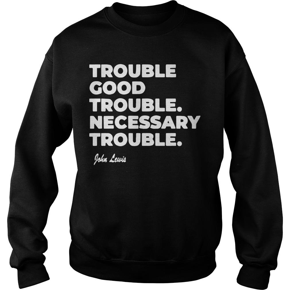 Trouble Good Trouble Necessary Trouble Good Trouble Sweater