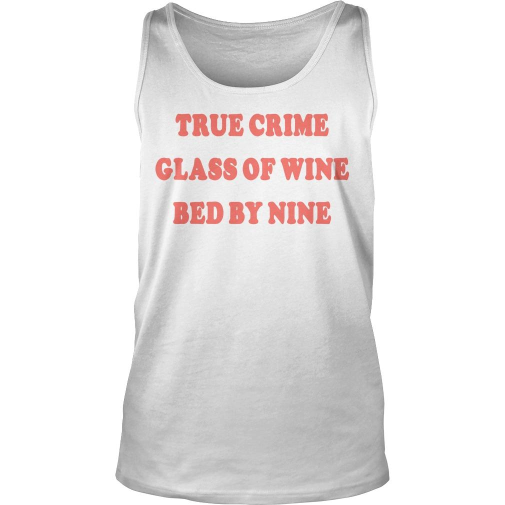 True Crime Glass Of Wine Bed By Nine Tank Top