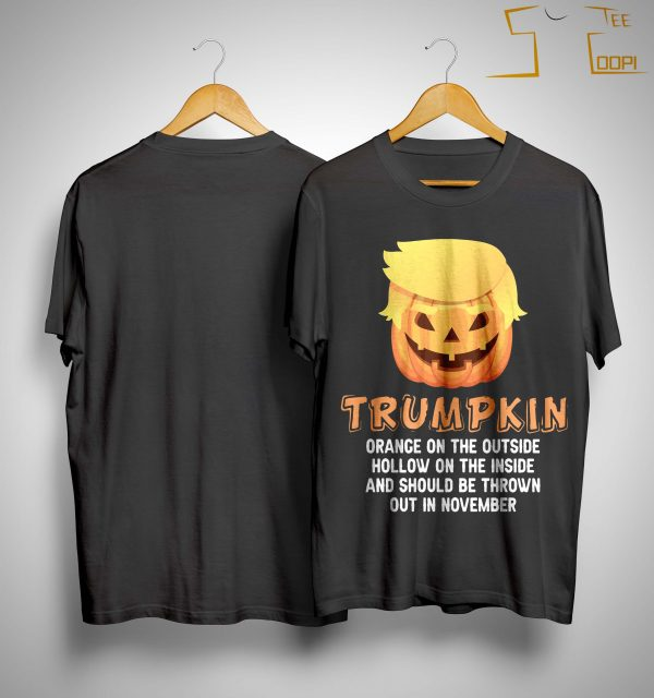 Trumpkin Orange On The Outside Hollow On The Inside Shirt