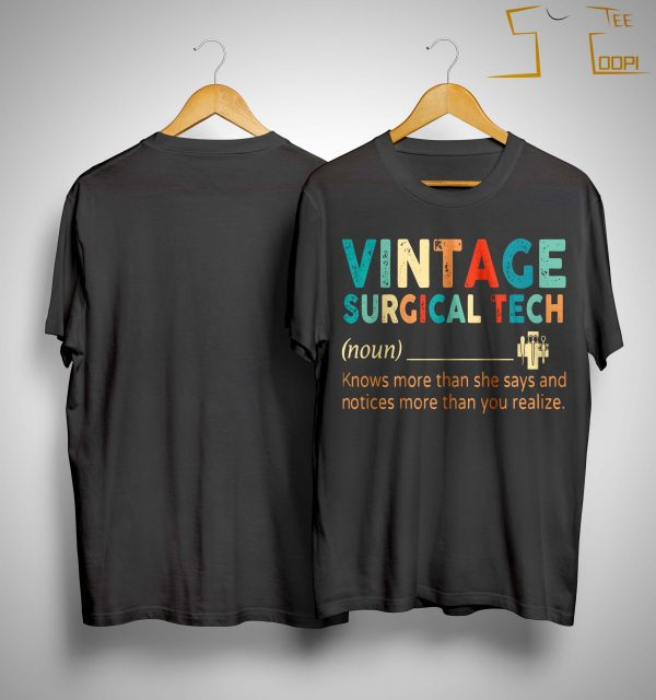 Vintage Surgical Tech Knows More Than She Says And Notices Shirt