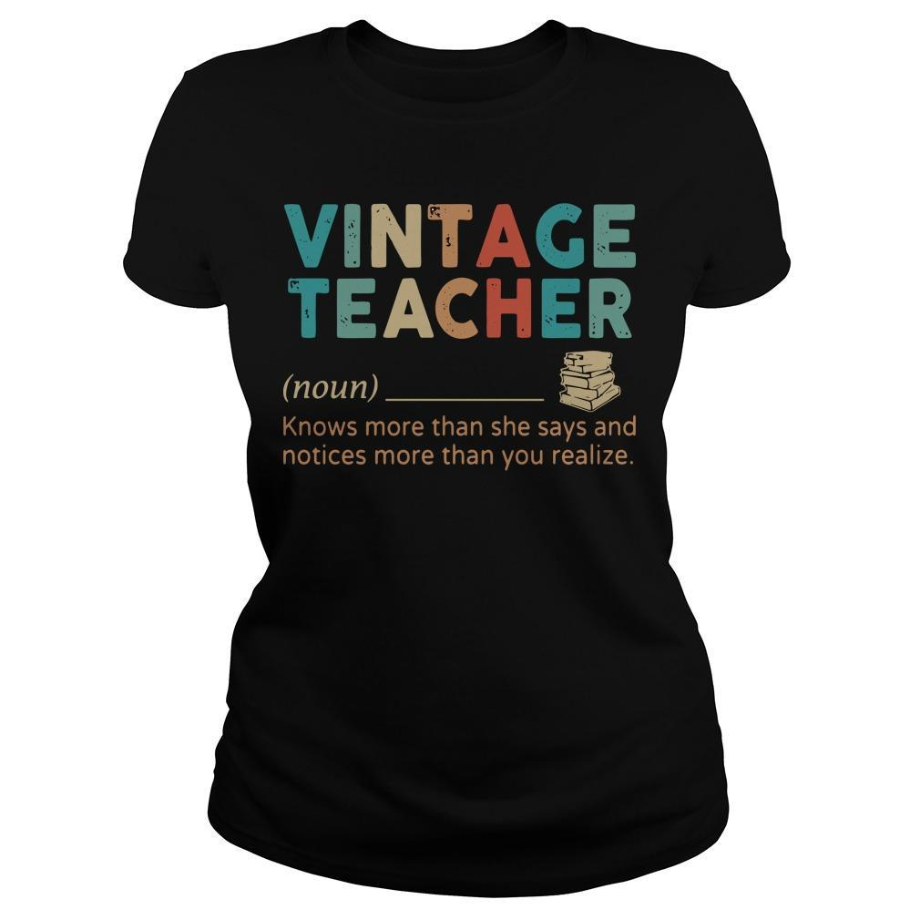 Vintage Teacher Knows More Than She Says And Notices More Than You Realize Longsleeve