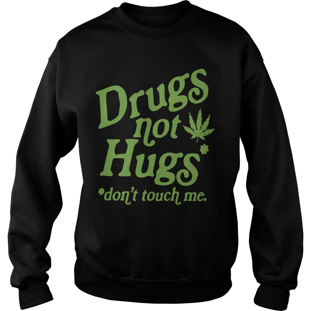 Weed Drugs Not Hugs Don't Touch Me Sweater