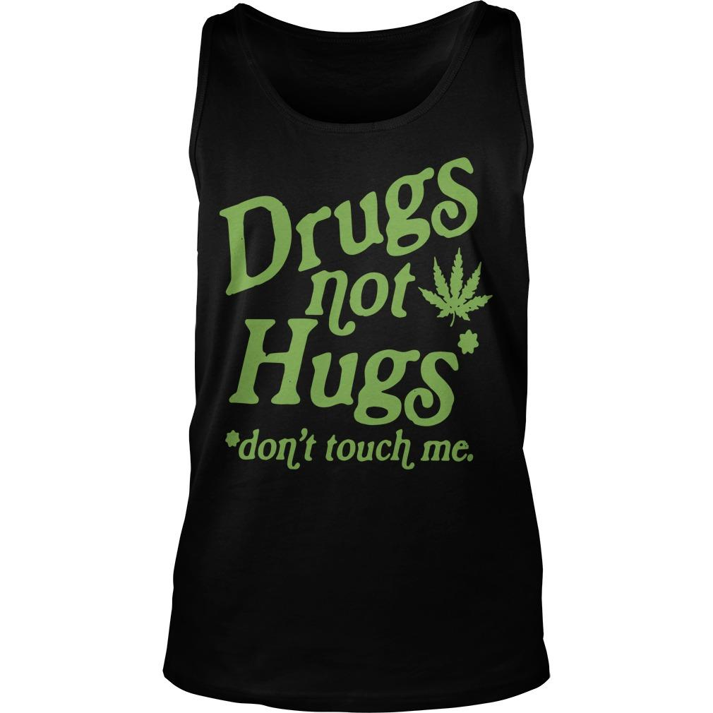 Weed Drugs Not Hugs Don't Touch Me Tank Top