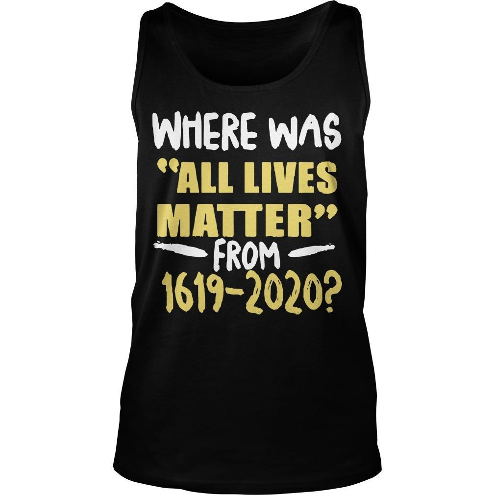 Where Was All Lives Matter Tank Top