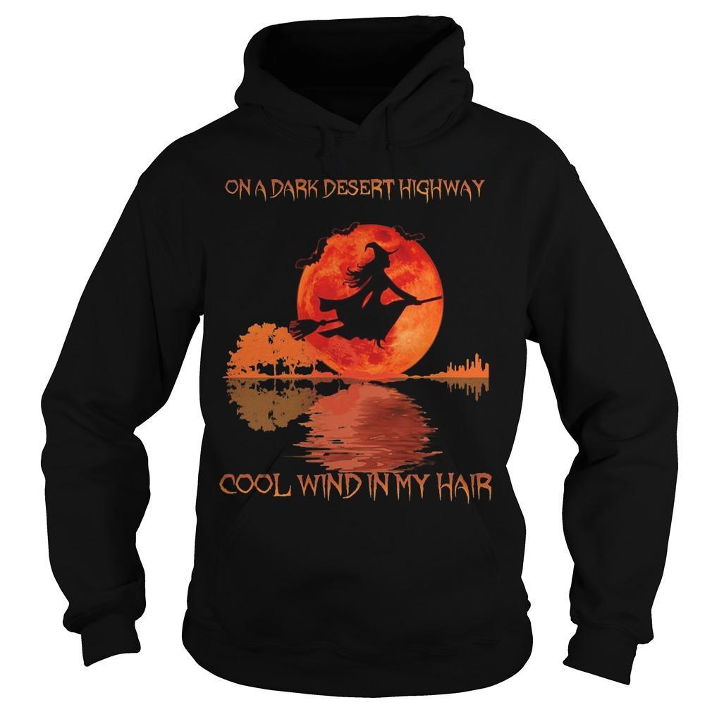 Witch On A Dark Desert Highway Cool Wind In My Hair Hoodie