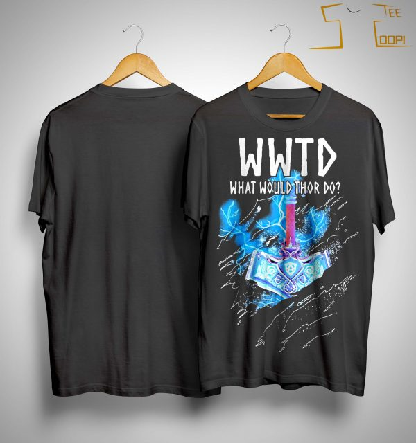 Wwtd What Would Thor Do Shirt