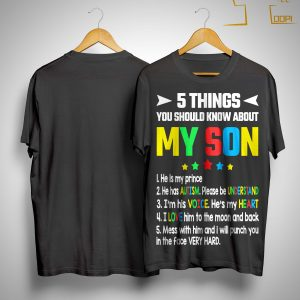 5 Things You Should Know About My Son He Is My Prince Shirt