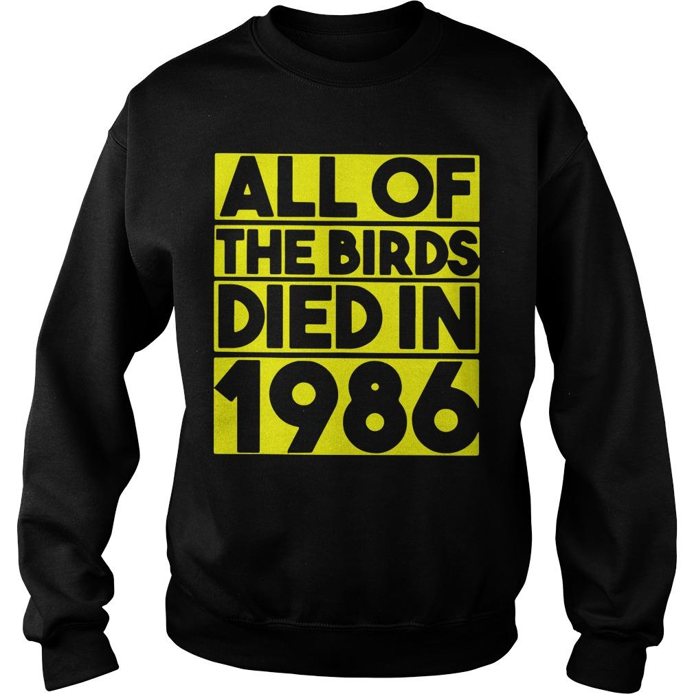 All Of The Birds Died In 1986 Sweater