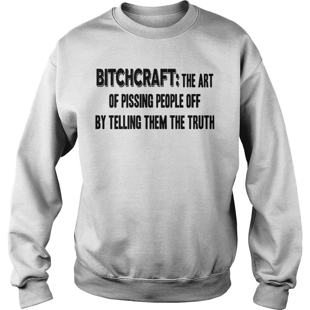 Bitchcraft The Art Of Pissing People Off By Telling Them The Truth Sweater