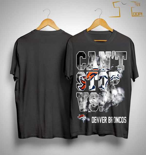 Can't Stop Vs Denver Broncos T Shirt