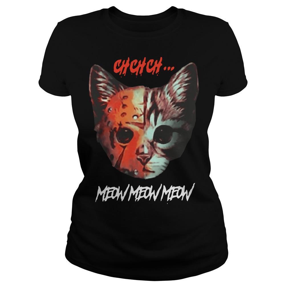 Cat Chchch Meow Meow Meow Longsleeve