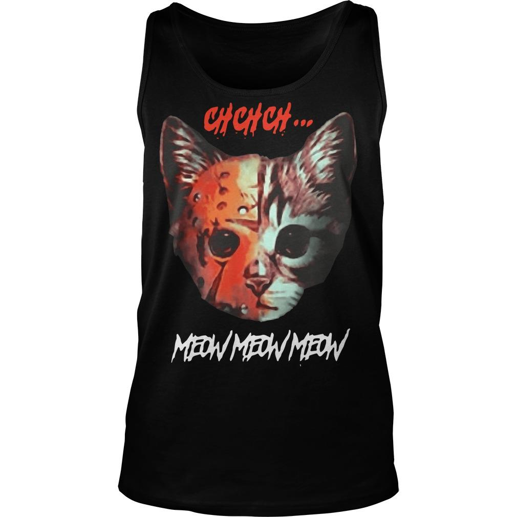 Cat Chchch Meow Meow Meow Tank Top