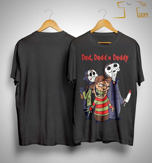 Ded Dedd In Deddy Shirt