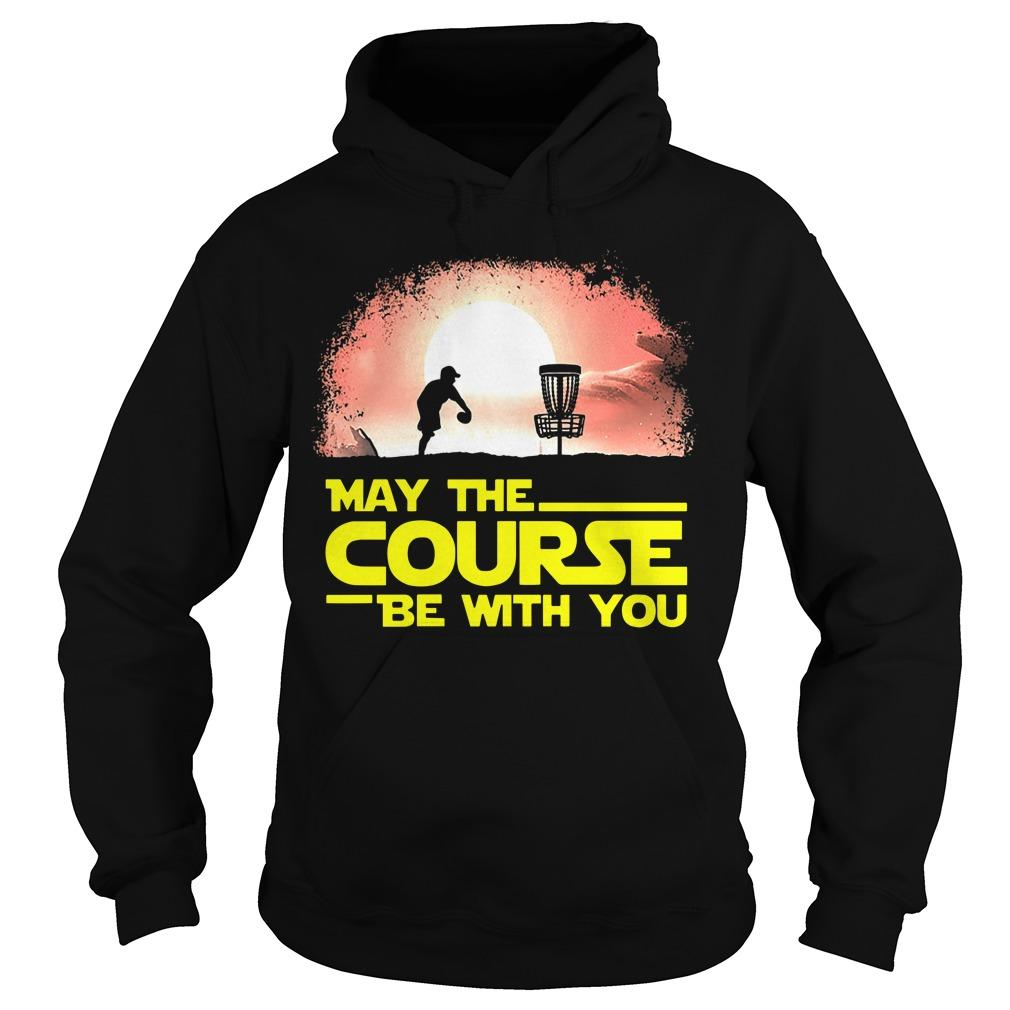 Disc Golf May The Course Be With You Hoodie