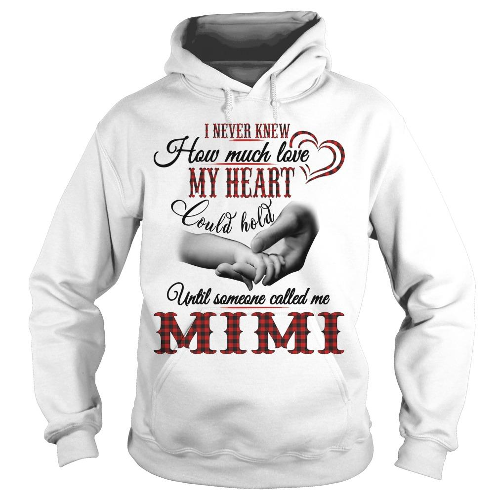 I Never Knew How Much Love My Heart Could Hold Until Someone Called Me Mimi Hoodie