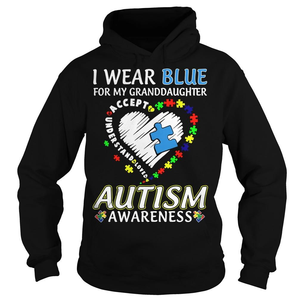 I Wear Blue For My Granddaughter Autism Awareness Hoodie