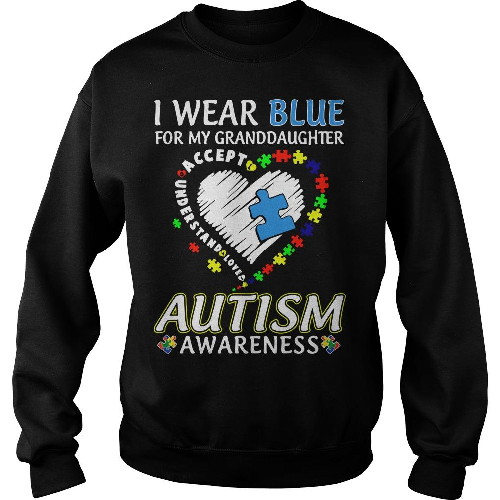 I Wear Blue For My Granddaughter Autism Awareness Sweater