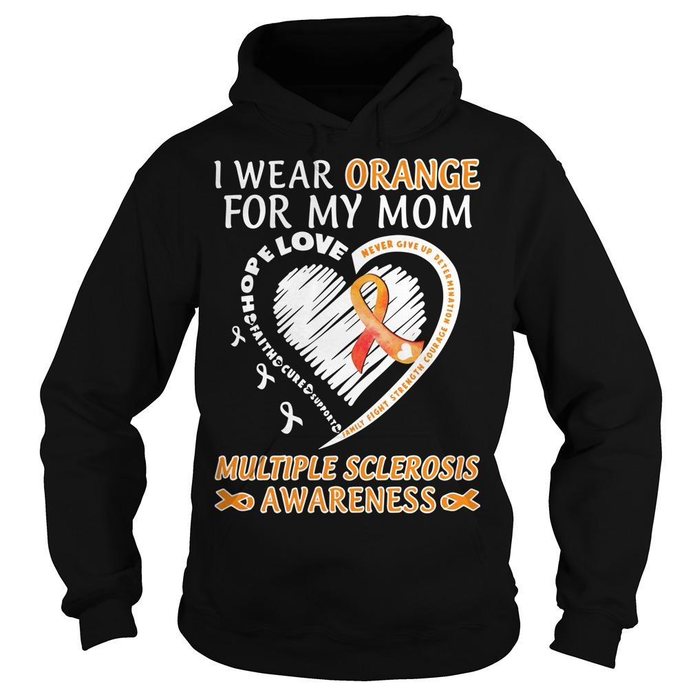 I Wear Orange For My Mom Multiple Sclerosis Awareness Hoodie