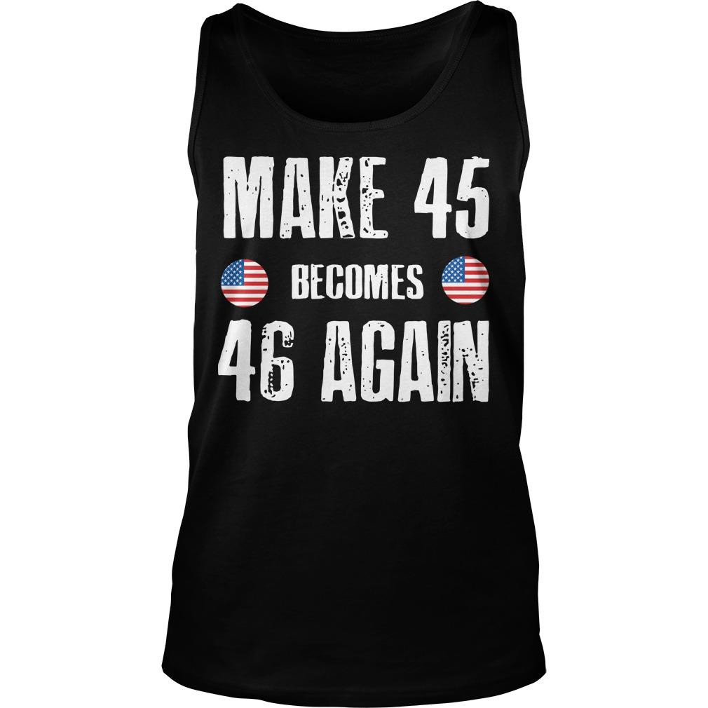 Make 45 Becomes 46 Again Tank Top