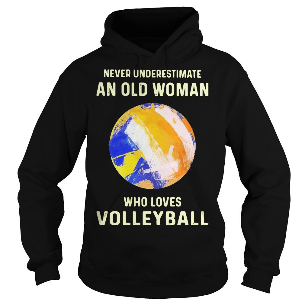 Never Underestimate An Old Woman Who Loves Volleyball Hoodie