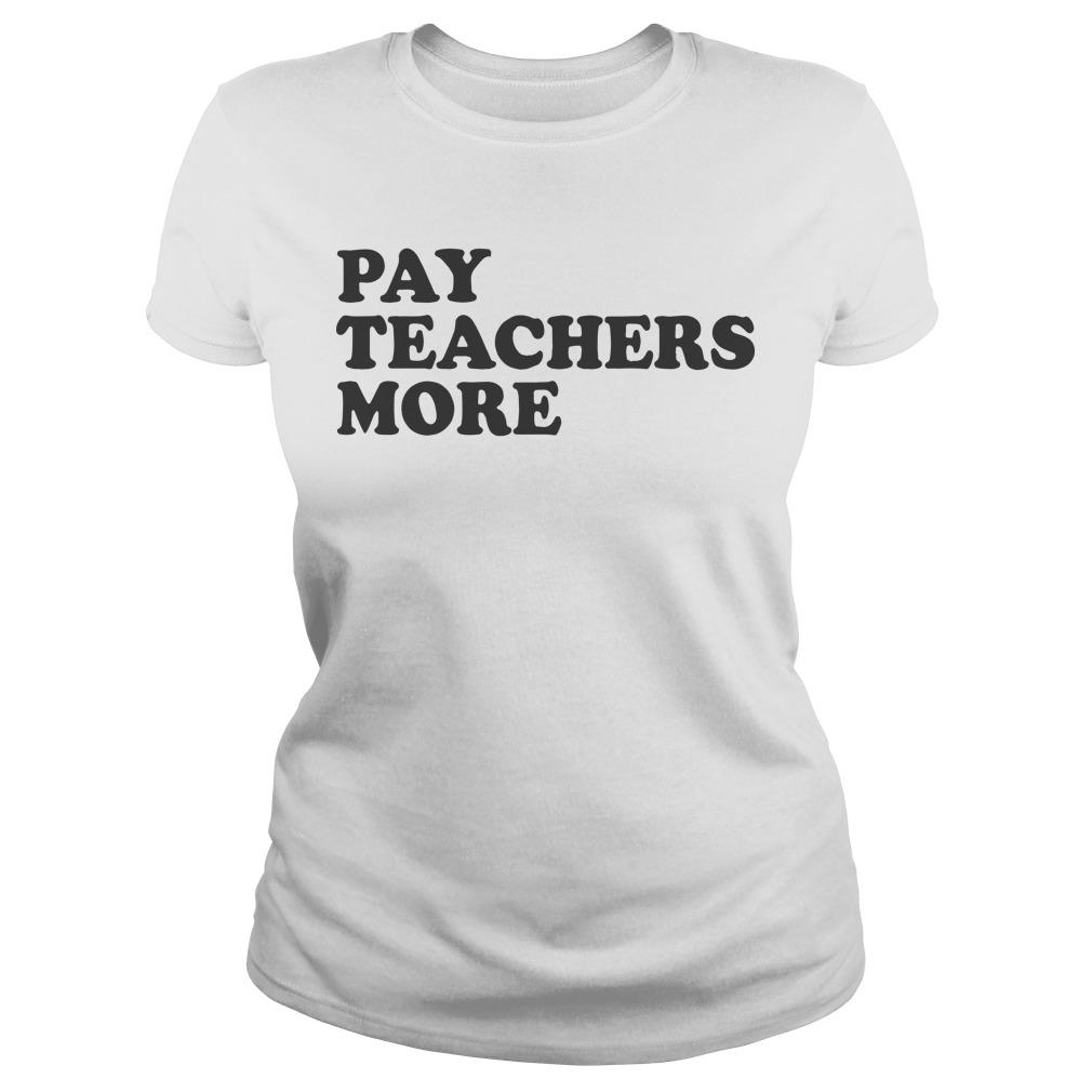 Pay Teachers More Longsleeve