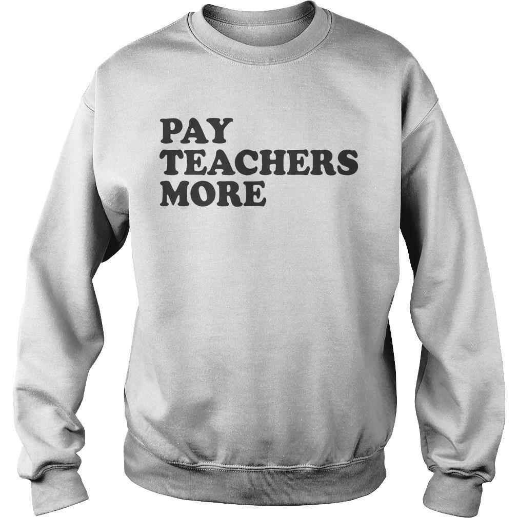 Pay Teachers More Sweater