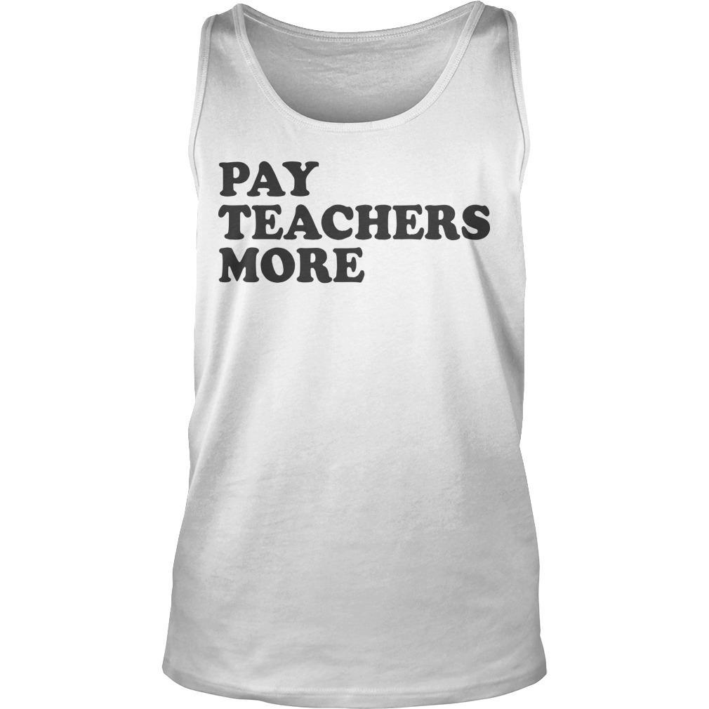 Pay Teachers More Tank Top