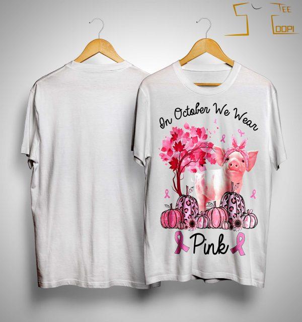 Pig In October We Wear Pink Shirt