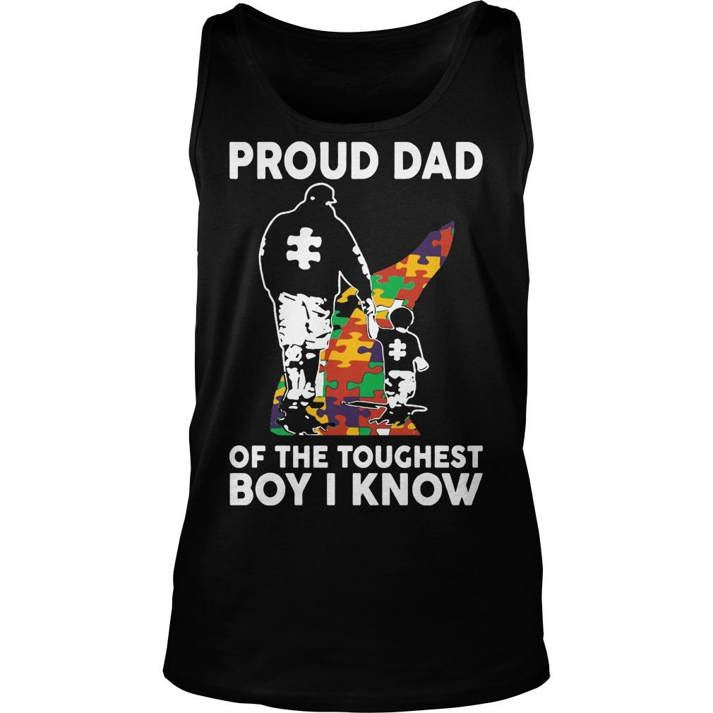 Proud Dad Of The Toughest Boy I Know Tank Top