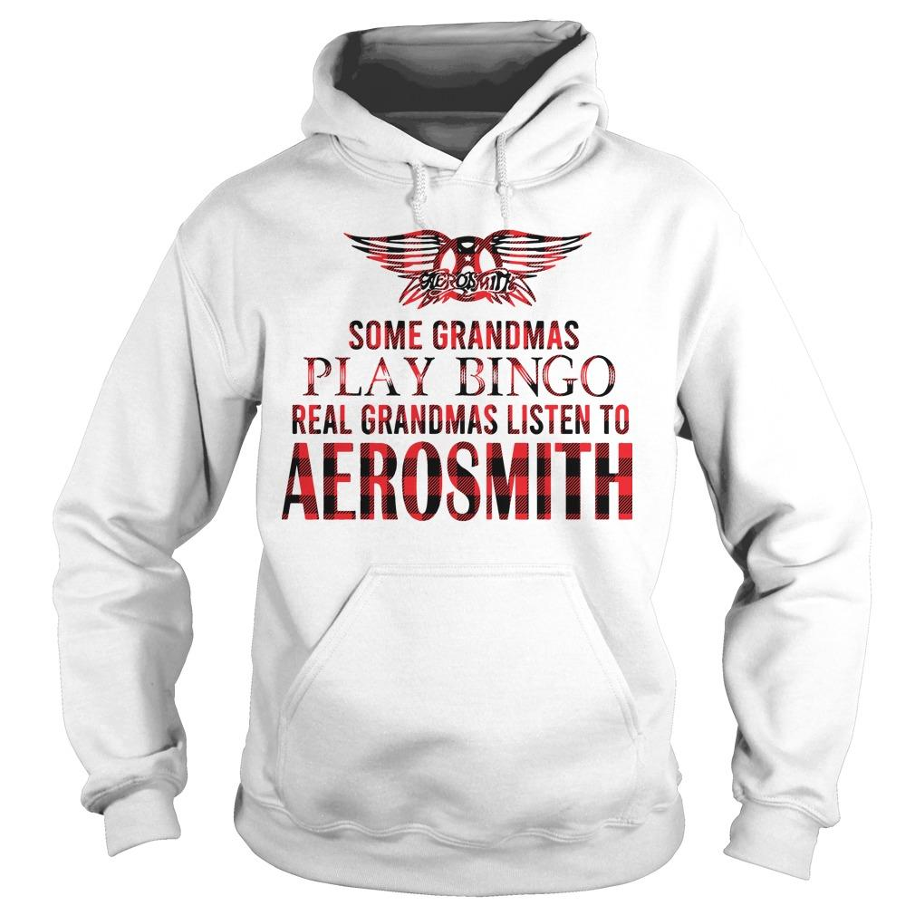 Some Grandmas Play Bingo Real Grandmas Listen To Aerosmith Hoodie