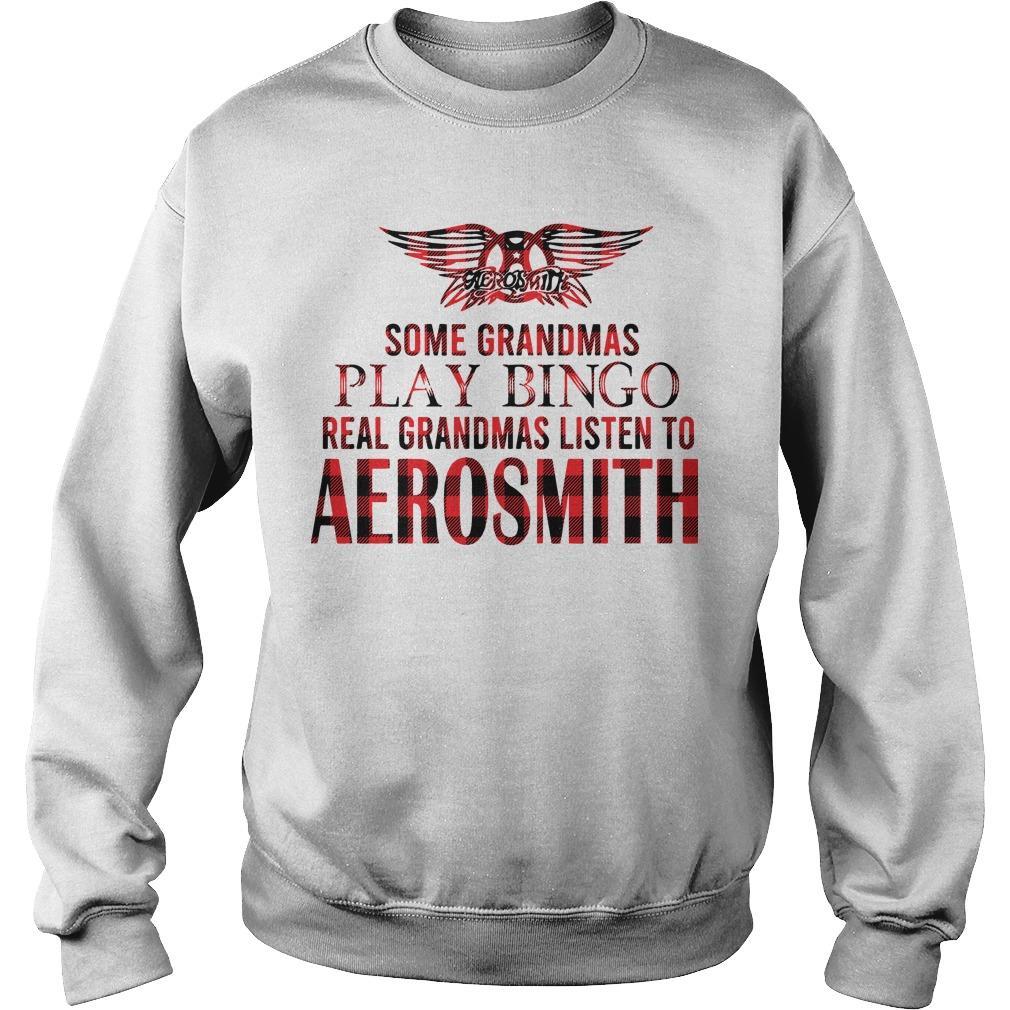 Some Grandmas Play Bingo Real Grandmas Listen To Aerosmith Sweater
