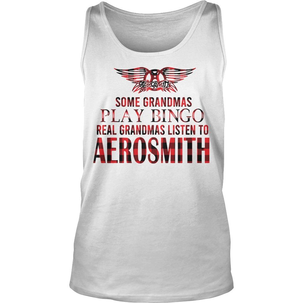 Some Grandmas Play Bingo Real Grandmas Listen To Aerosmith Tank Top