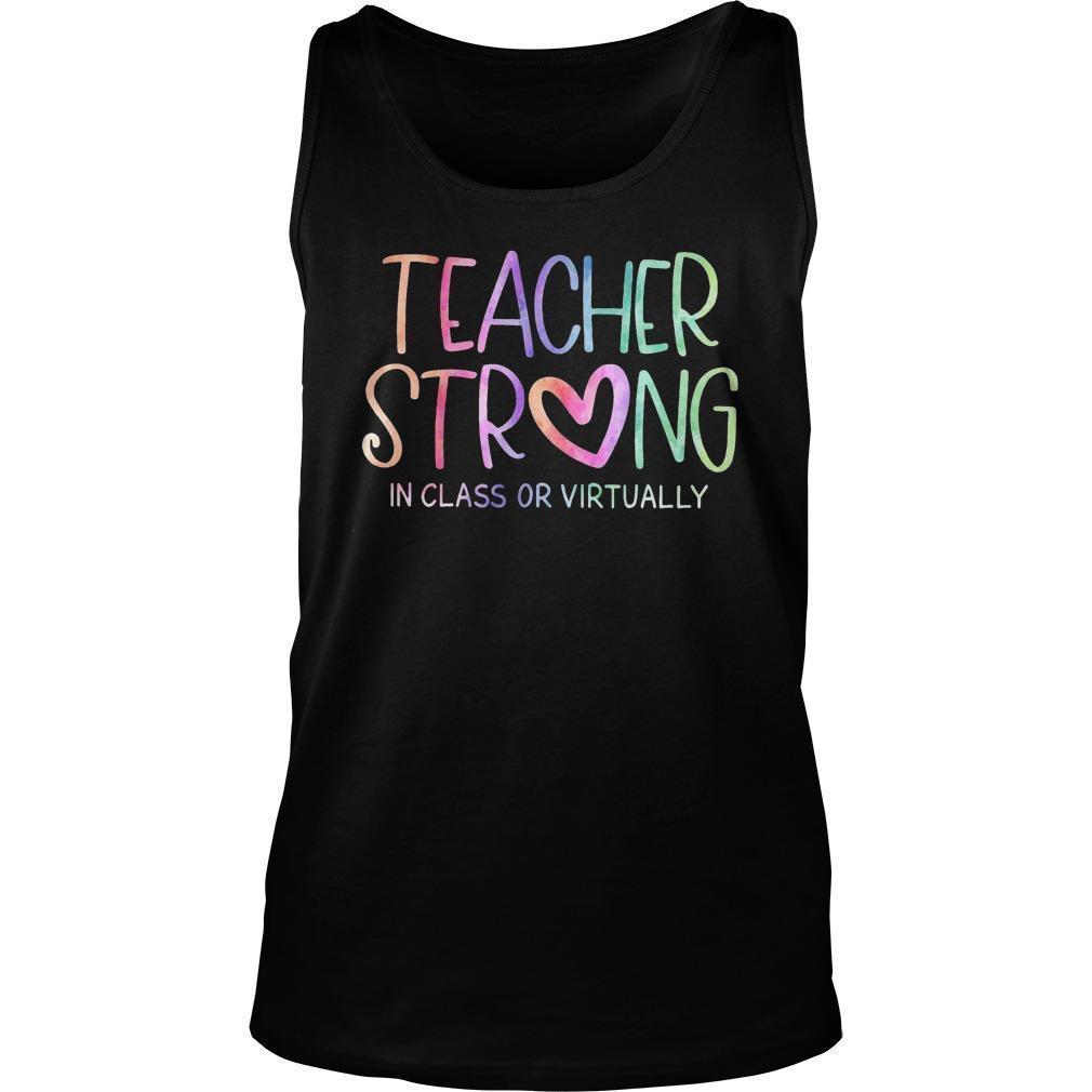 Teacher Strong In Class Or Virtually Tank Top