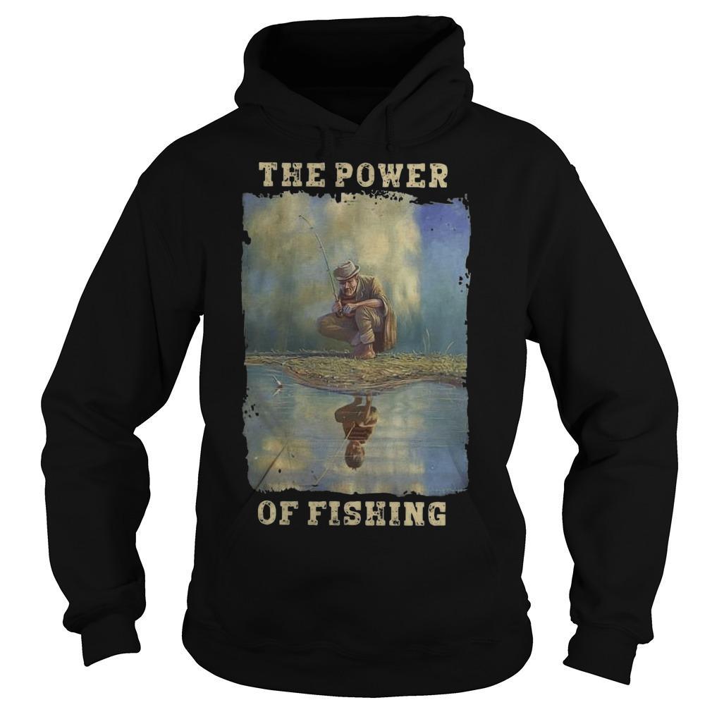 The Power Of Fishing Hoodie