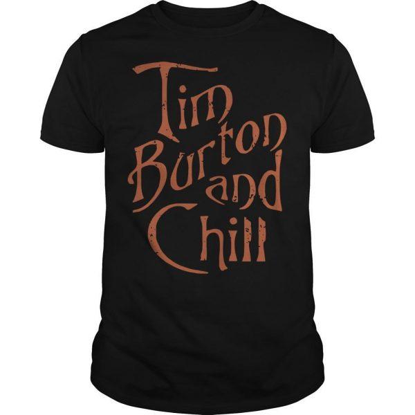 Tim Burton And Chill Shirt