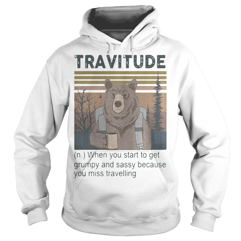 Vintage Bear Camping Travitude When You Start To Get Grumpy And Sassy Hoodie