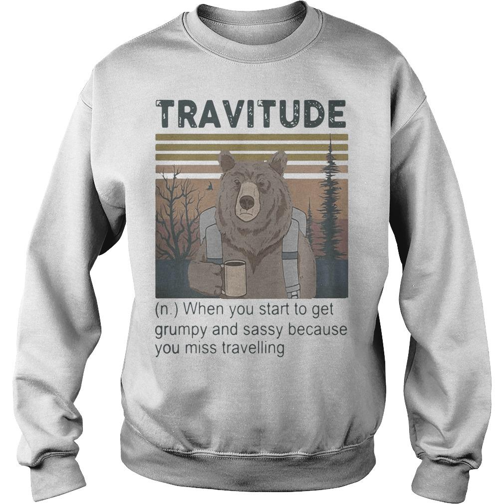 Vintage Bear Camping Travitude When You Start To Get Grumpy And Sassy Sweater