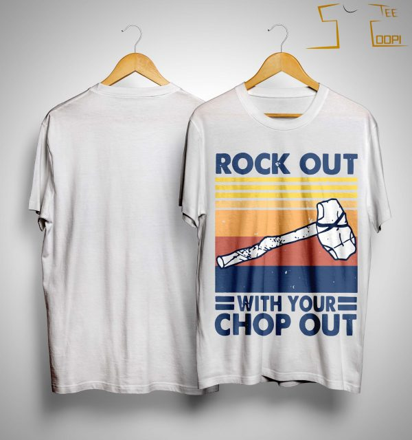 Vintage Stone Hammer Rock Out With Your Chop Out Shirt