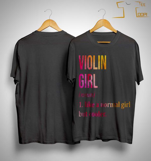 Violin Girl Noun Line A Normal Girl But Cooler Shirt