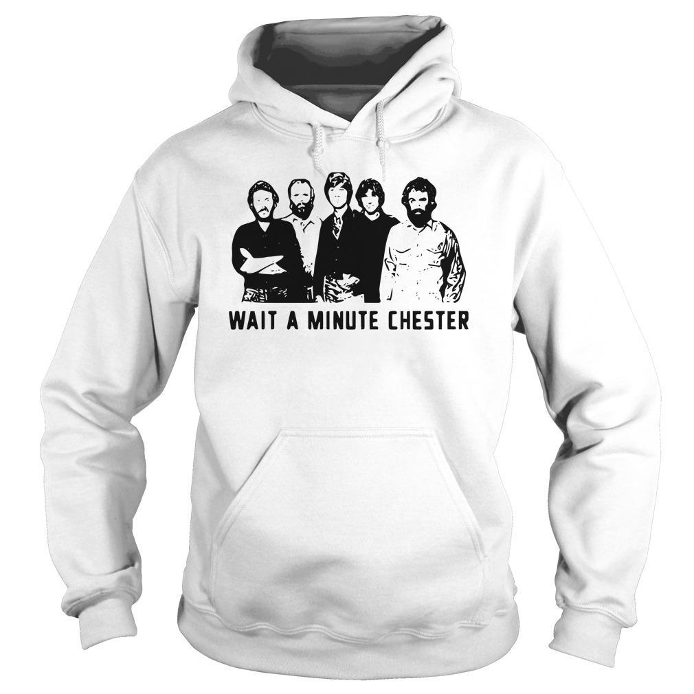 Wait A Minute Chester T Hoodie