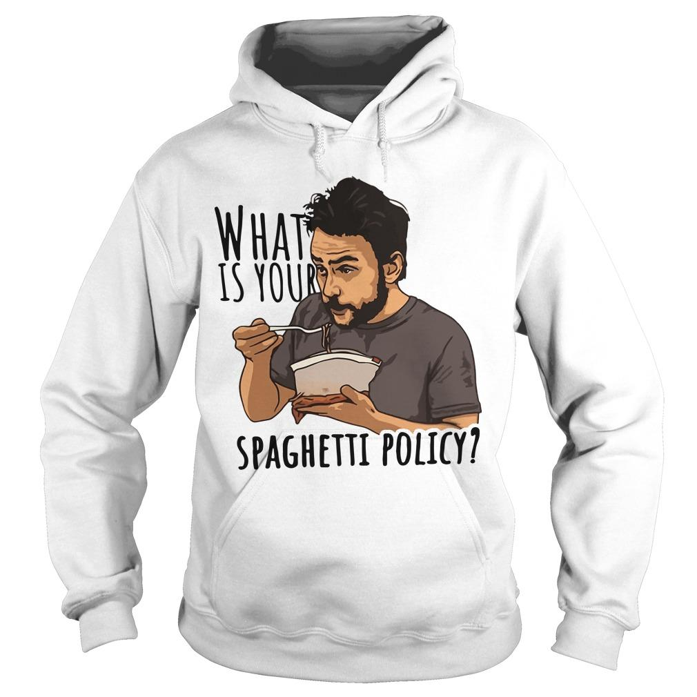 What Is Your Spaghetti Policy Hoodie