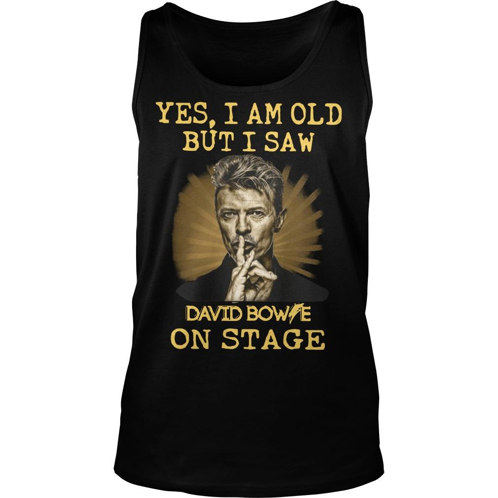 Yes I Am Old But I Saw David Bowie On Stage Tank Top