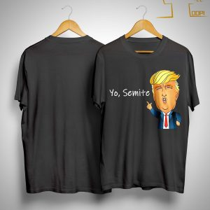 Yo Semite Trump Shirt