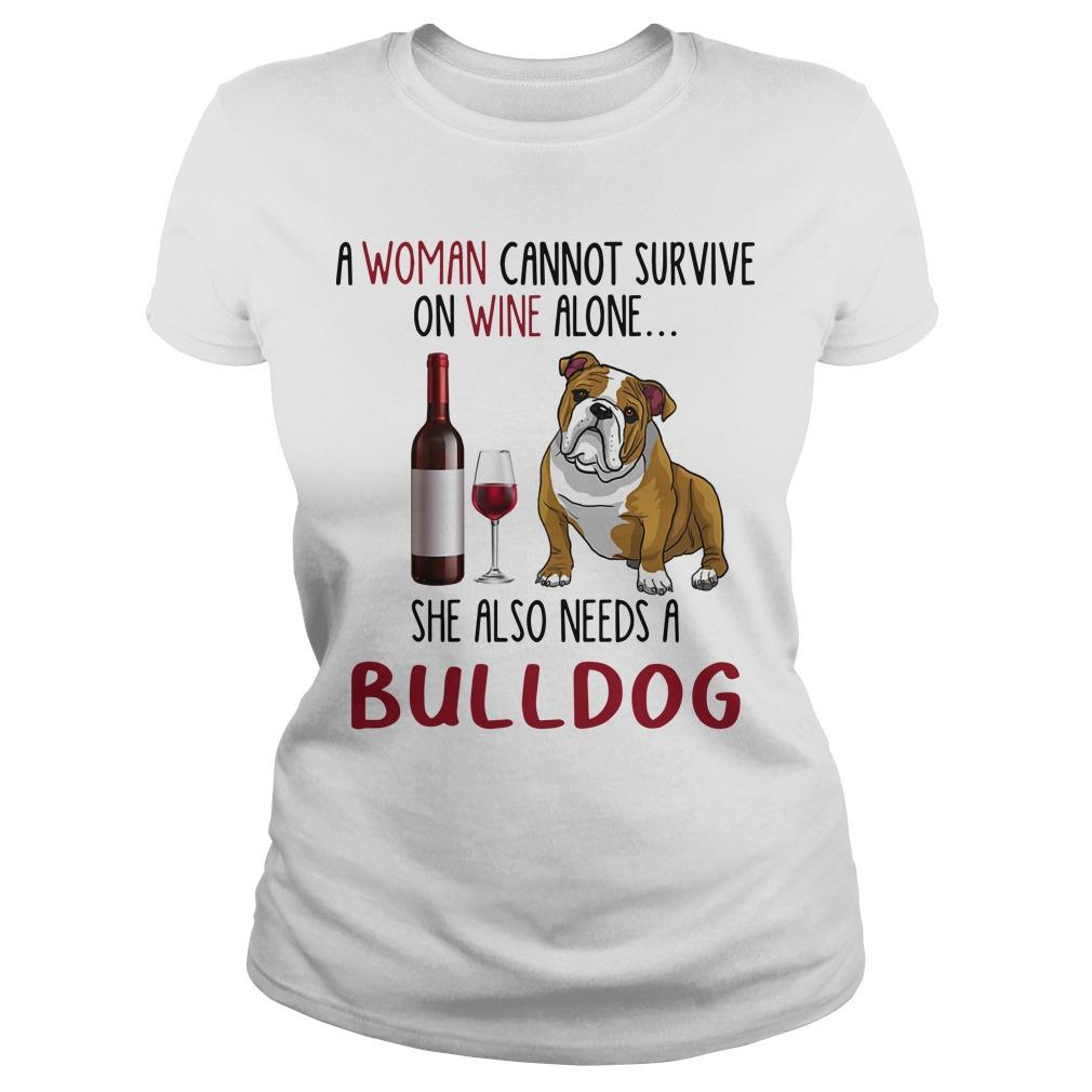A Woman Cannot Survive On Wine Alone She Also Needs A Bulldog Longsleeve